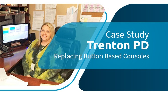 Trenton PD replaces button-based console with RediTALK-Flex Dispatch