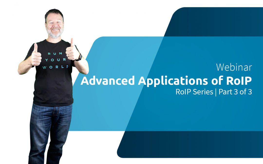 WEBINAR | RoIP Series 3/3: Advanced Applications of RoIP