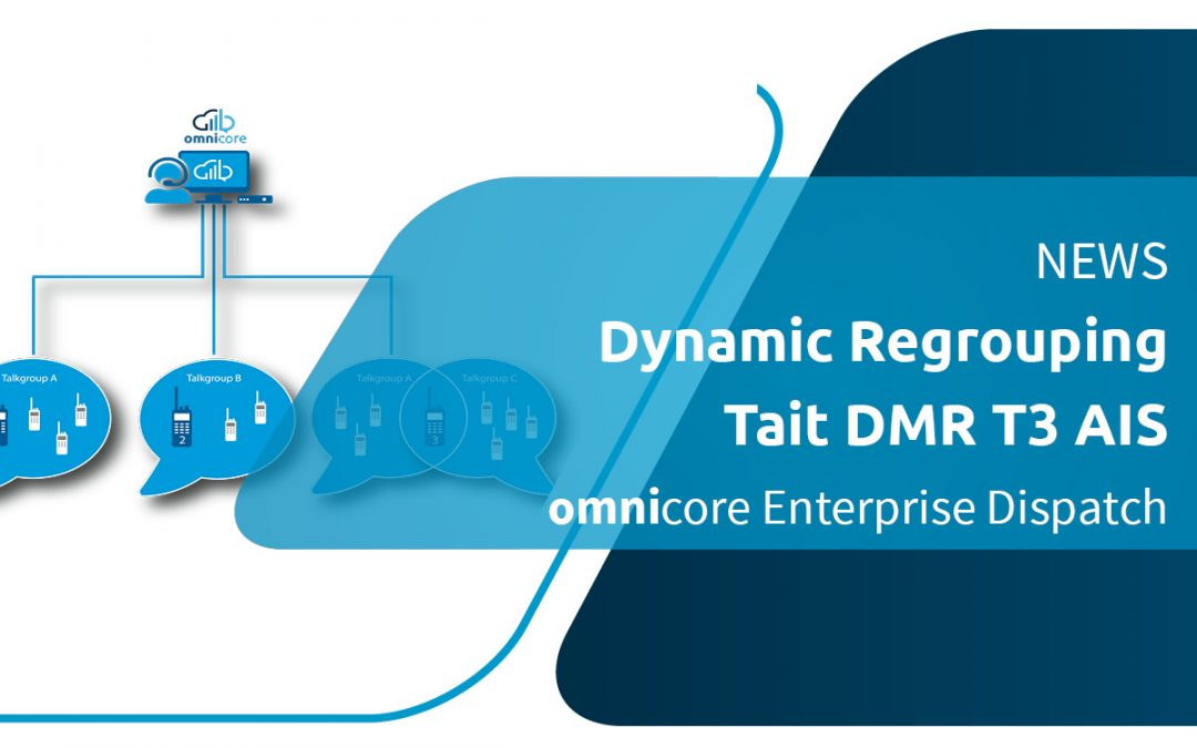 omnicore Dispatch Now Features Dynamic Regrouping for Tait DMR T3